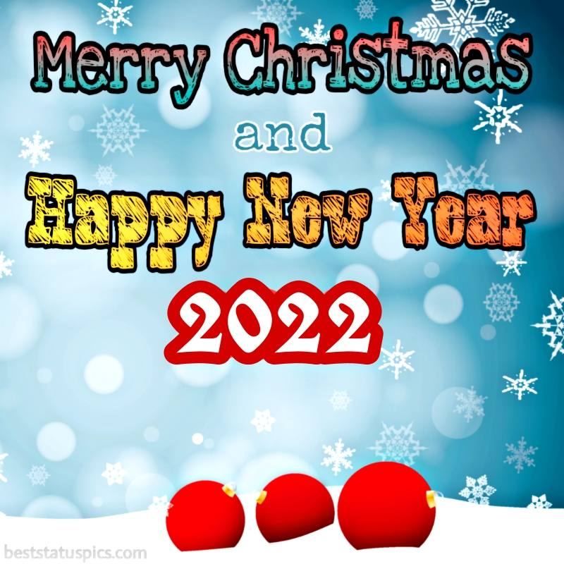 Happy New Year 2022 and Merry Christmas wishes images with balls and snow