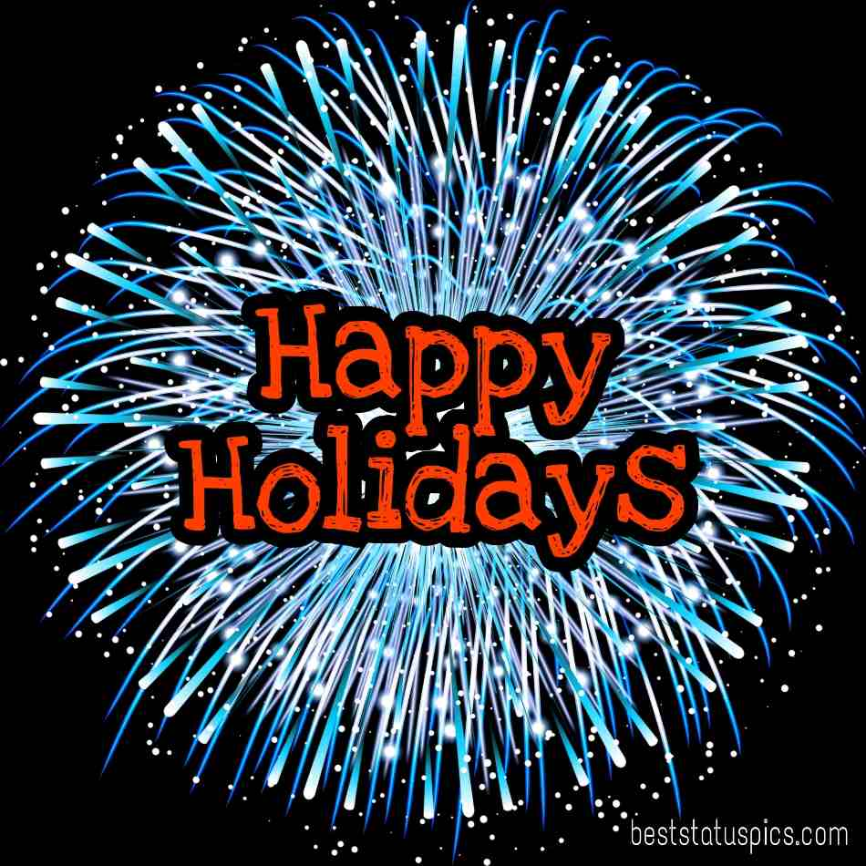 Happy holidays 2022 wishes with a formal image and firework for teacher