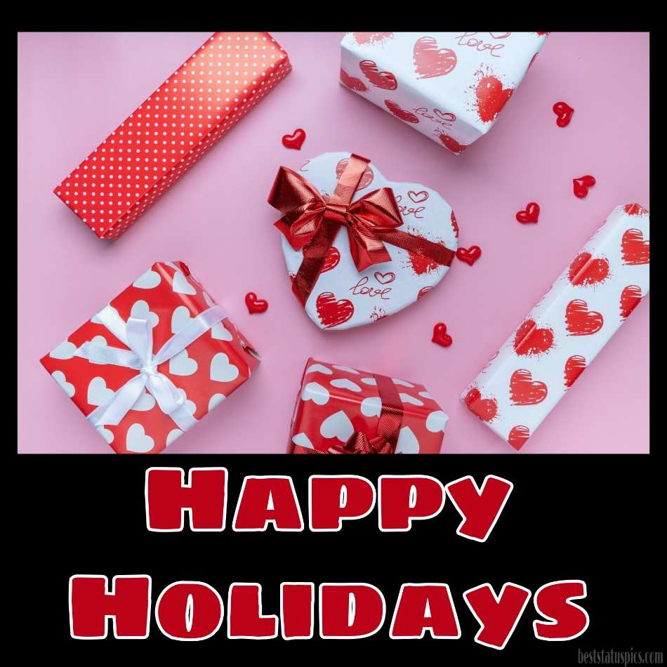 Cute Happy holidays 2022 wishes images with love, gifts and heart for lover, girlfriend and boyfriend