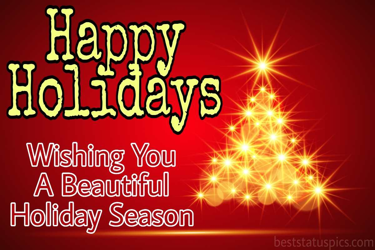Beautiful Happy holidays 2022 wishes images HD and quotes with Christmas tree for friends and family