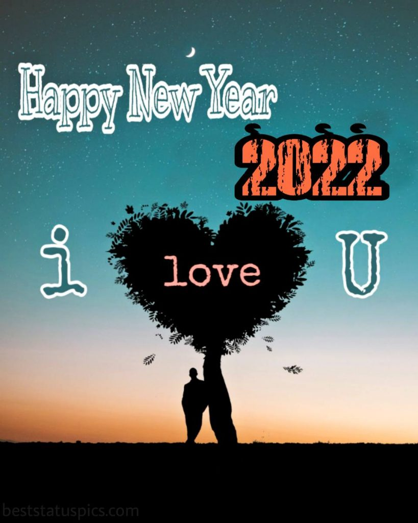 New year 2022 wishes images with I love you text