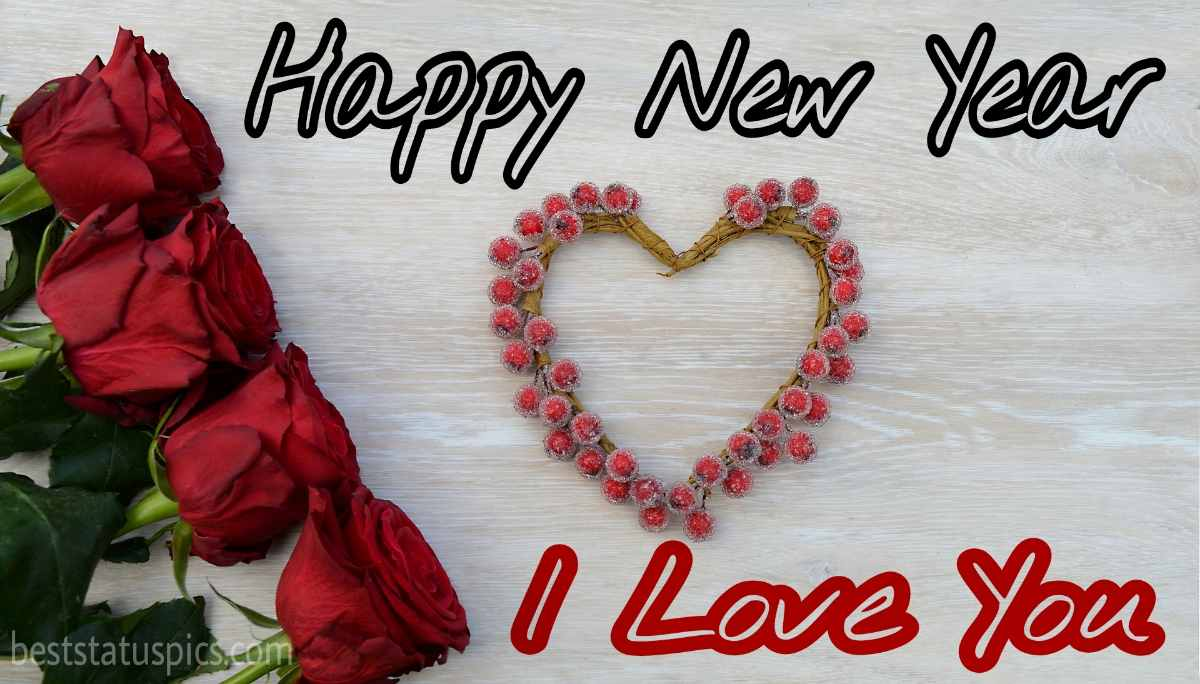 Happy new year 2022 and I love you quotes images with love, heart and roses for Facebook, messenger and SMS