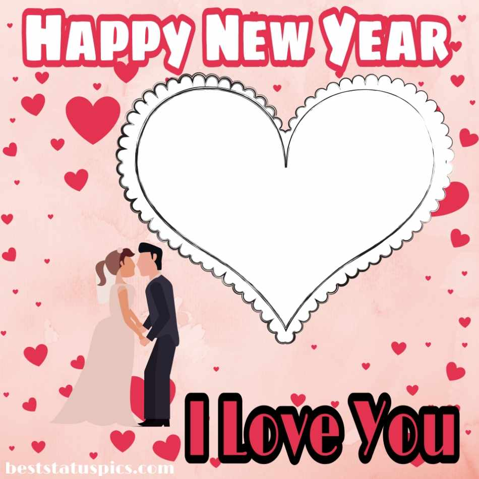 Happy new year 2022 and I love you greetings and ecards HD with romantic couples and kisses for girlfriend and boyfriend