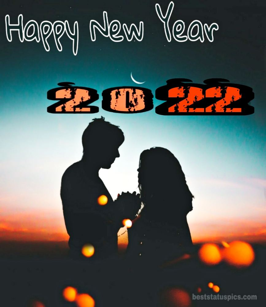 Romantic happy new year 2022 wishes images with couples for lover, boyfriend and girlfriend