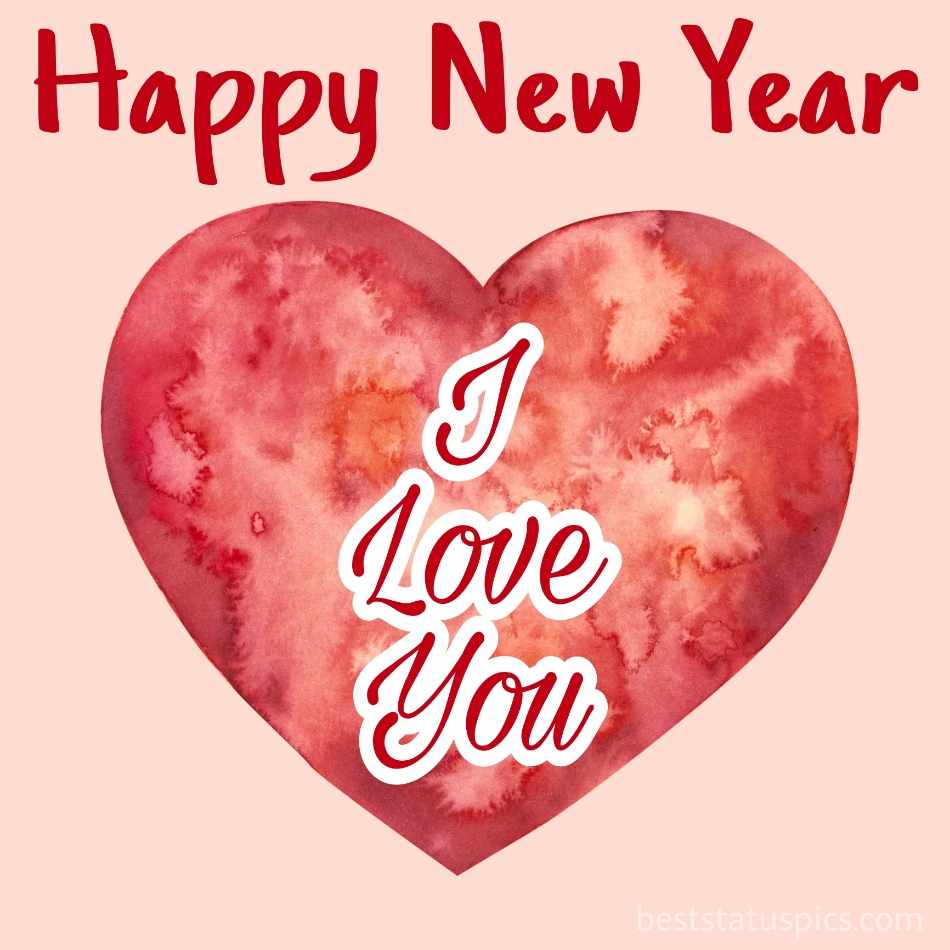 Romantic happy new year 2022 and I love you wishes cards with heart for girlfriend